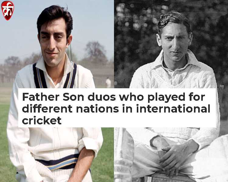 Father Son duos who played for different nations in international cricket